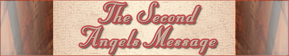 The Three Angels Messages of Revelation 14:6-12 - The Second Angels Message