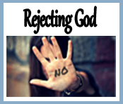 Why do people reject the God of the Bible