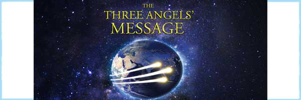 The Three Angels Messages of Revelation 14:6-12
